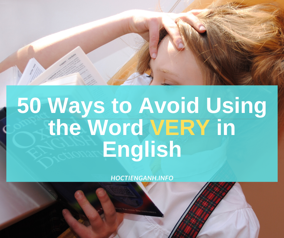 50 Ways to Avoid Using the Word VERY in english