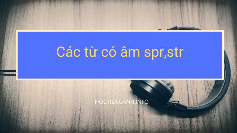 các từ có âm spr, str