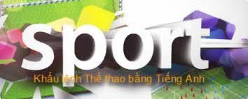 khau-lenh-the-thao-tieng-anh