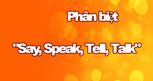 phan biet say speak tell talk