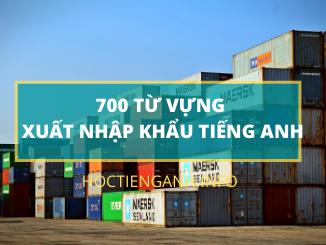 700 từ vựng xuất nhập khẩu