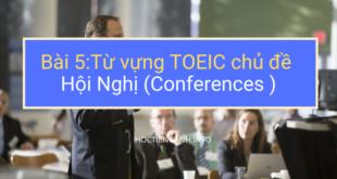 Từ vựng TOEIC chủ đề Hội Nghị (Conferenc