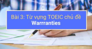 Từ vựng TOEIC chủ đề Warrranties