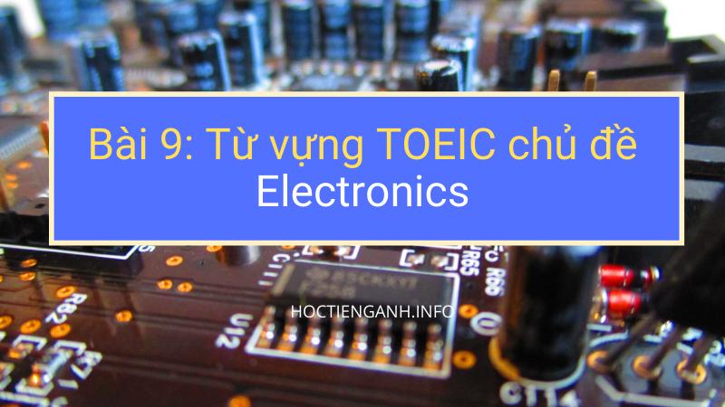 Từ vựng TOEIC chủ đề Electronics