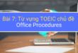 Từ vựng TOEIC chủ đề Office Procedures